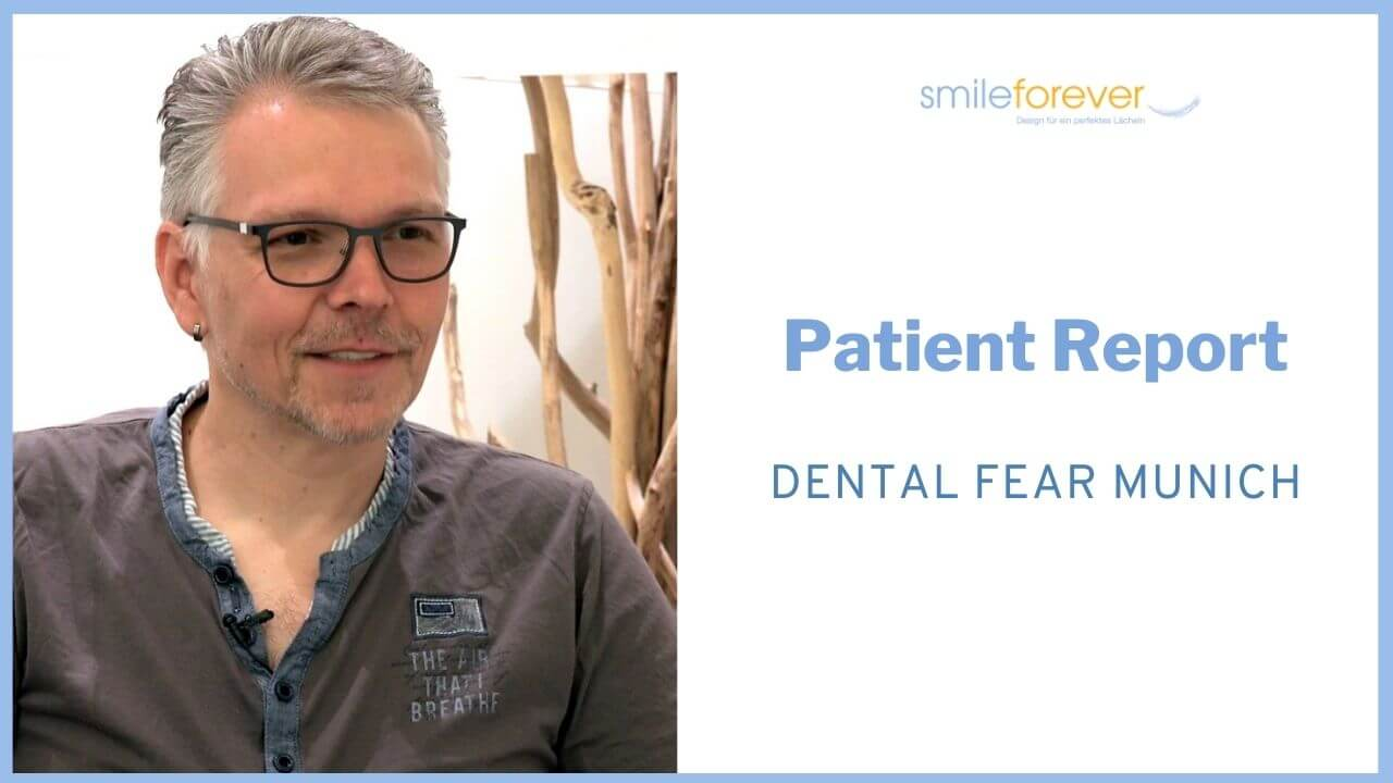 patient report dental fear, smileforever, dentist munich, Dr. Desmyttère